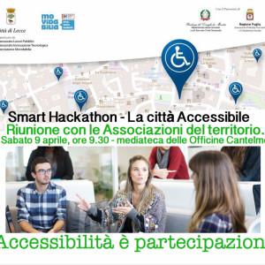 """Smart Hackathon """"La città accessibiLE"""". Riunione per le associazioni sabato 9 aprile, ore 9.30 - mediateca delle officine cantelmo, Lecce"""
